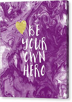 Be Your Own Hero - Inspirational Art By Linda Woods Canvas Print