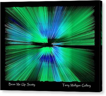 Beam Me Up Scotty Canvas Print by Terry Mulligan