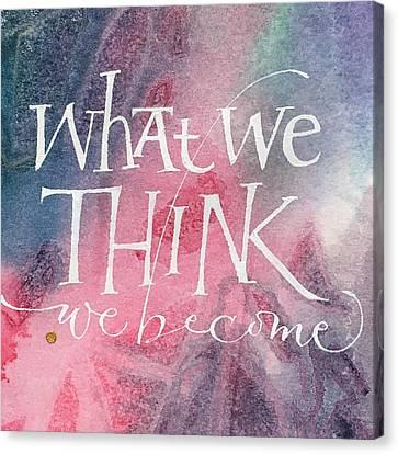 Inspirational Saying Become Canvas Print