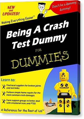 Canvas Print featuring the photograph Being A Crash Test Dummy For Dummies by Mark Fuller