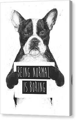 White Canvas Print - Being Normal Is Boring by Balazs Solti