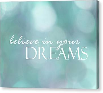 Believe In Your Dreams Canvas Print by Ann Powell