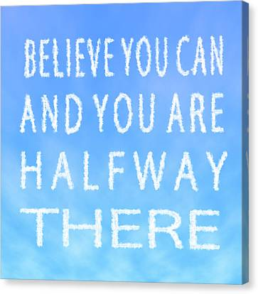 Canvas Print featuring the painting Believe You Can Cloud Skywriting Inspiring Quote by Georgeta Blanaru