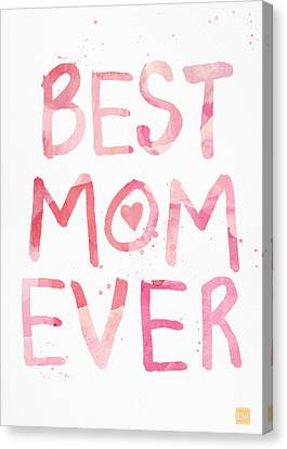 Best Mom Ever- Greeting Card Canvas Print by Linda Woods