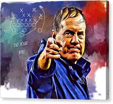 Coach Canvas Print - Bill Belichick Do Your Job by Scott Wallace