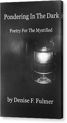 Book Pondering In The Dark Canvas Print by Denise Fulmer