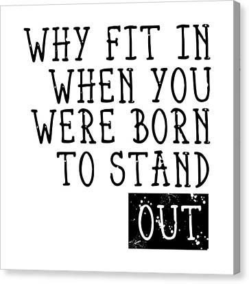 Born To Stand Out Canvas Print by Melanie Viola