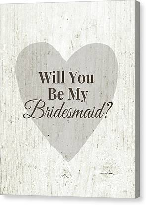 Bridesmaid Card Rustic- Art By Linda Woods Canvas Print