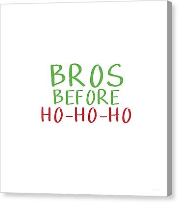 Bros Before Ho Ho Ho- Art By Linda Woods Canvas Print by Linda Woods