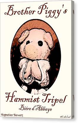 Brother Piggy's Hammist Tripel Canvas Print by Piggy