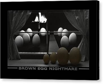 Brown Egg Nightmare Canvas Print by Mike McGlothlen
