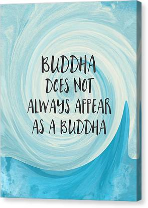 Buddha Does Not Always Appear As A Buddha-zen Art By Linda Woods Canvas Print by Linda Woods