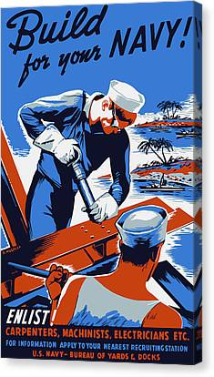 Canvas Print featuring the painting Build For Your Navy - Ww2 by War Is Hell Store