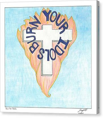 Burn Your Idols Canvas Print by Joseph Bradley
