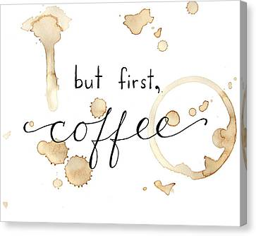 But First Coffee Canvas Print by Michelle Eshleman