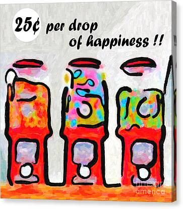 Candy Machines . 25 Cents Per Drop Of Happiness Canvas Print
