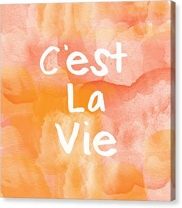 C'est La Vie Canvas Print by Linda Woods