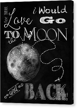 Chalk Board For Your Love I Would Go To The Moon And Back Canvas Print