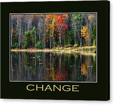 Change Inspirational Motivational Poster Art Canvas Print by Christina Rollo