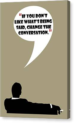 Change The Conversation - Mad Men Poster Don Draper Quote Canvas Print