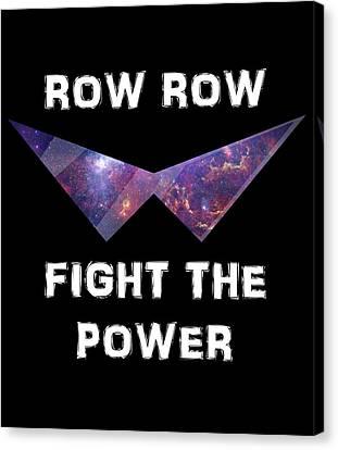 Row Row Fight The Power Canvas Print