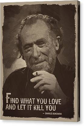 Charles Bukowski Quote Canvas Print