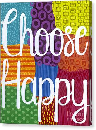Choose Happy Canvas Print by Carla Bank