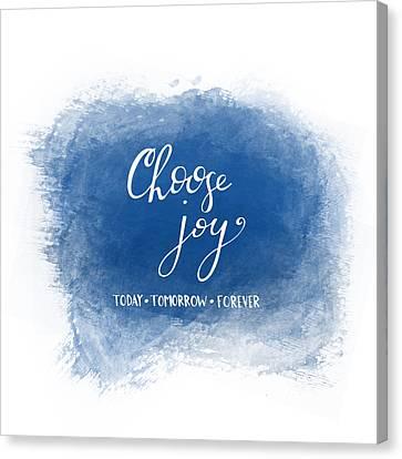 Choose Joy Canvas Print by Nancy Ingersoll