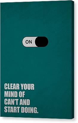 Clear Your Mind Of Cant And Start Doing Life Motivational Quotes Poster Canvas Print