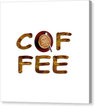 Canvas Print featuring the painting Coffee Funny Typography by Georgeta Blanaru