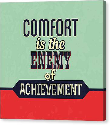 Inspirational Canvas Print - Comfort Is The Enemy Of Achievement by Naxart Studio