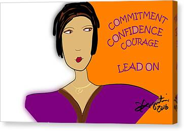 Commitment Confidence Courage Lead On Canvas Print by Sharon Augustin