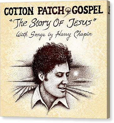 Stippling Canvas Print - Cotton Patch Gospel Harry Chapin by Cristophers Dream Artistry