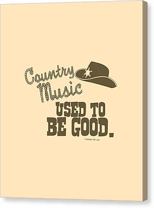 Country Music Used To Be Good Canvas Print by Mike Lopez