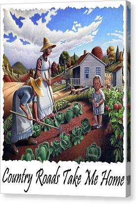 Country Roads Take Me Home - Appalachian Family Garden Country Farm Landscape 2 Canvas Print by Walt Curlee