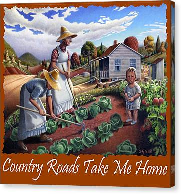 Country Roads Take Me Home T Shirt - Appalachian Family Garden Countryl Farm Landscape 2 Canvas Print by Walt Curlee
