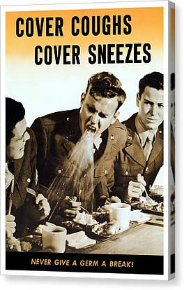 Cover Coughs Cover Sneezes Canvas Print by War Is Hell Store