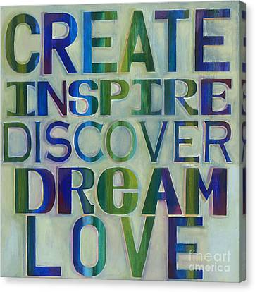 Create Inspire Discover Dream Love Canvas Print by Carla Bank