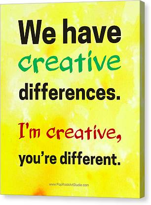 Canvas Print featuring the digital art Creative Differences Quote Art by Bob Baker
