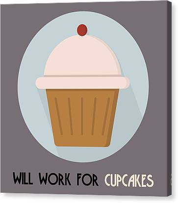 Cupcake Poster Print - Will Work For Cupcakes Canvas Print by Beautify My Walls