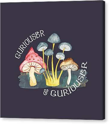 Shrooms Canvas Print - Curiouser And Curiouser by Heather Applegate