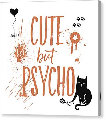 Cute But Psycho Cat Canvas Print by Melanie Viola