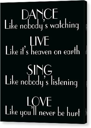 Dance Love Sing And Live Canvas Print