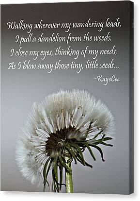 Dandelion Dreams- Fine Art And Poetry Canvas Print by KayeCee Spain