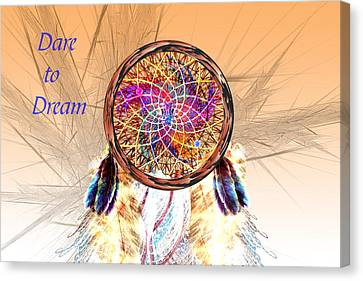 Dare To Dream - Dream Catcher Canvas Print by Carol and Mike Werner