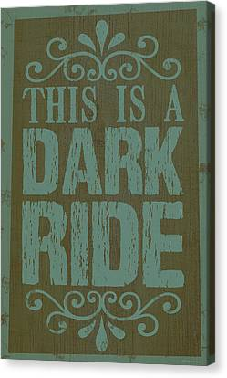 Dark Ride Sign Canvas Print by WB Johnston