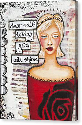 Canvas Print featuring the mixed media Dear Self Today You Will Shine Inspirational Folk Art by Stanka Vukelic