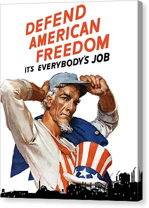 Defend American Freedom It's Everybody's Job Canvas Print by War Is Hell Store