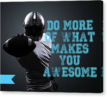 Do More Of What Makes You Awesome Canvas Print by Crista Dearinger