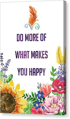 Canvas Print featuring the photograph Do More Of What Makes You Happy by Kharisma Sommers